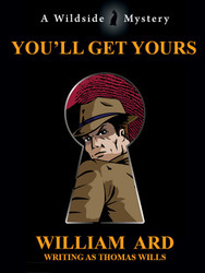 You'll Get Yours, by Thomas Wills (writing as William Ard) (epub/Kindle/pdf)