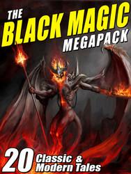 The Black Magic MEGAPACK® (epub/Kindle/pdf)