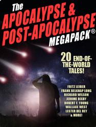 The Apocalypse & Post-Apocalypse MEGAPACK®: 20 End-of-the-World Tales (epub/Kindle/pdf)