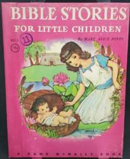 BIBLE STORIES FOR LITTLE CHILDREN Rand McNally # 643 [Hardcover] Mary Alice Jone