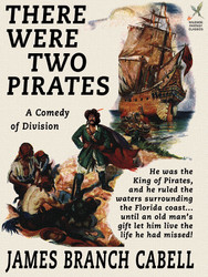 There Were Two Pirates, by James Branch Cabell (epub/Kindle/pdf)