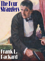 The Four Stragglers, by Frank L. Packard (epub/Kindle/pdf)