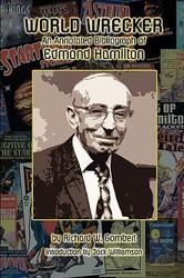 World Wrecker: An Annotated Bibliography of Edmond Hamilton, by Richard W. Gombert (paper)