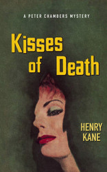 Kisses of Death: A Peter Chambers Mystery, by Henry Kane (paperback)