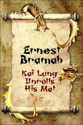 Kai Lung Unrolls His Mat, by Ernest Bramah  (Paperback)