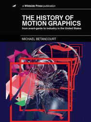 The History of Motion Graphics, by Michael Betancourt (Ebook)
