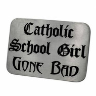 """Catholic School Girl Gone Bad"" Steel Belt Buckle - Lesbian Pride Clothing Accessories"