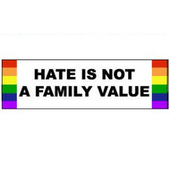Hate is Not a Family Value - Rainbow Pride LGBT Gay & Lesbian Sticker