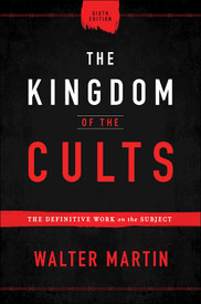 Kingdom Of The Cults - 6th Edition