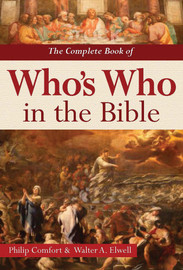 Complete Book of Who's Who In The Bible