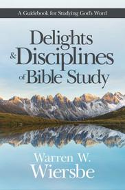 Delights & Disciplines Of Bible Study
