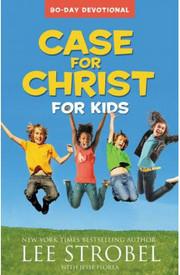 Case For Christ For Kids 90-Day Devotional