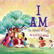 I Am: Names Of God For Little Ones  - Ages 2 to 6