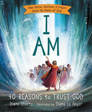 I Am: 40 Reasons To Trust God  -Ages 6 to 10