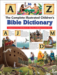 Complete Illustrated Childrens Bible Dictionary