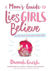 Moms Guide To Lies Girls Believe