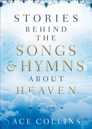 Stories Behind The Songs & Hymns About Heaven