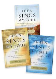 Then Sings My Soul - 3 Volumes
