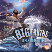 Big Truths Bible Storybook