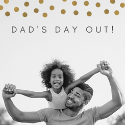 Package: Father's Day 2021 -  Dad's Day Out Gift Certificate