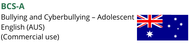BCS-A (Bullying and Cyberbullying Scale - Adolescents)   Commercial (AUS)