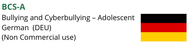 BCS-A (Bullying and Cyberbullying Scale - Adolescents)  Non Commercial (German)