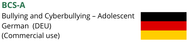 BCS-A (Bullying and Cyberbullying Scale - Adolescents)   Commercial (German)