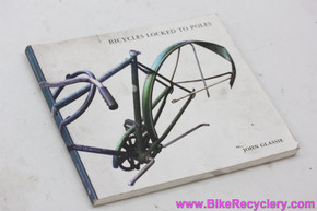 Bicycles Locked To Poles by John Glassie: Quirky Coffee Table Book + Wall Art
