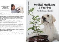 Medical Marijuana and Your Pet: The Definitive Guide---KINDLE Version