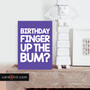 BIRTHDAY FINGER UP THE BUM? | Adult Birthday Cards