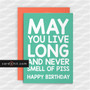 MAY YOU LIVE LONG AND NEVER SMELL OF PISS | Funny Birthday Cards