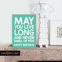 MAY YOU LIVE LONG AND NEVER SMELL OF PISS | Rude Birthday Cards