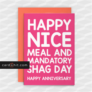 HAPPY NICE MEAL AND MANDATORY SHAG DAY | Funny Anniversary Cards