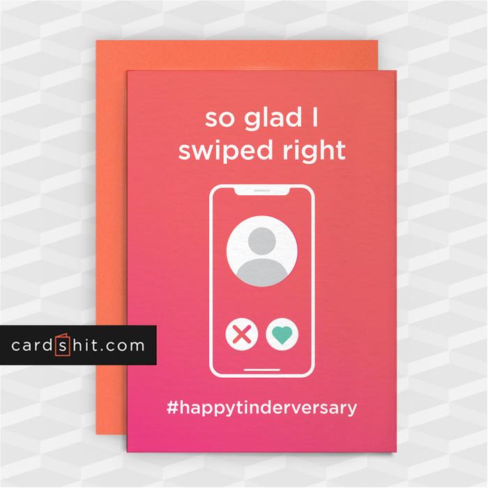 so glad I swiped right | Funny Tinder Anniversary Cards
