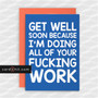 DOING ALL OF YOUR FUCKING WORK | Rude Get Well Soon Cards