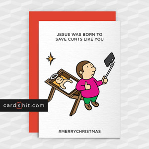 Jesus was born to save cunts like you #merrychristmas | Rude Christmas Cards