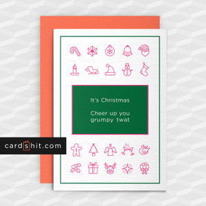 Greeting Cards Christmas Cards It's Christmas. Cheer up you grumpy twat