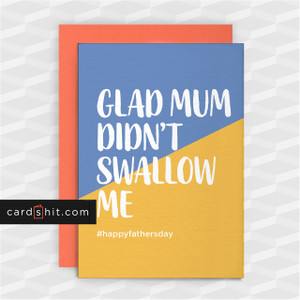 Greeting Cards Father's Day Cards GLAD MUM DIDN'T SWALLOW ME #happyfathersday