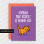 HOORAY! THAT ASSHOLE IS BEHIND YOU   Funny Break Up Cards