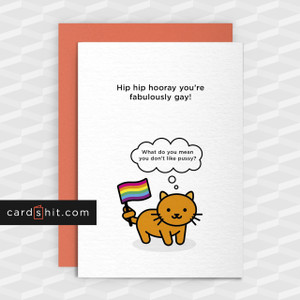 Greeting Cards Congratulations Cards Gay Hip Hip Hooray you're fabulously gay! What do you mean you don't like pussy?