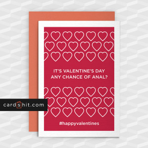 Greeting Cards Valentines Day Cards ITS VALENTINE'S DAY ANY CHANCE OF ANAL? #happyvalentines