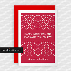 Greeting Cards Valentines Day Cards HAPPY NICE MEAL AND MANDATORY SHAG DAY #happyvalentines