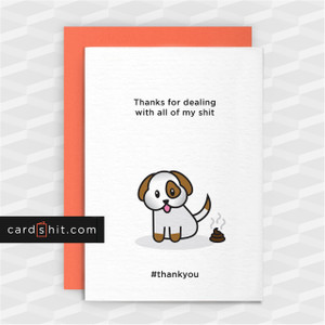 Greeting Cards Dog Cards Thank You Cards Thanks for dealing with all of my shit #thankyou