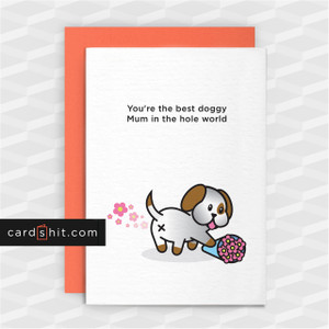 Greeting Cards Dog Cards Mothers Day Cards Dog Cards You're the best doggy Mum in the hole world