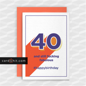 Greeting Cards Birthday Cards 40 and still fucking fabulous #happybirthday