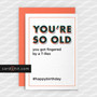 Greeting Cards Birthday Cards YOU'RE SO OLD you got fingered by a T-rex #happybirthday