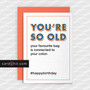 Greeting Cards Birthday Cards YOU'RE SO OLD your favourite bag is connected to your colon #happybirthday