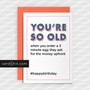 Greeting Cards Birthday Cards YOU'RE SO OLD  when you order a 3 minute egg they ask for the money upfront #happybirthday