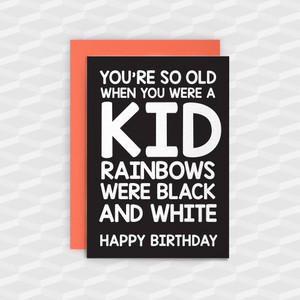 YOU'RE SO OLD | Funny Birthday Cards