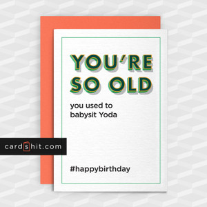 Greeting Cards Birthday Cards YOU'RE SO OLD you used to babysit Yoda   #happybirthday